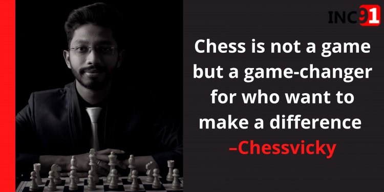 Chess is not a game but a game changer for who want to make a difference – Chessvicky